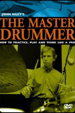 John Riley - The Master Drummer